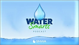 Water Smarts podcast from SNWA