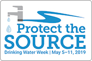 Drinking Water Week Protect the Source